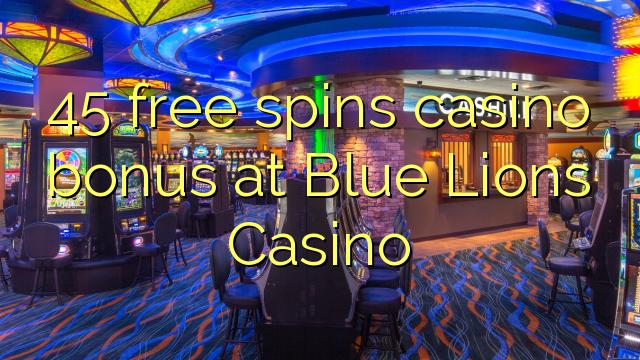 45 bébas spins bonus kasino di Blue Singa Kasino