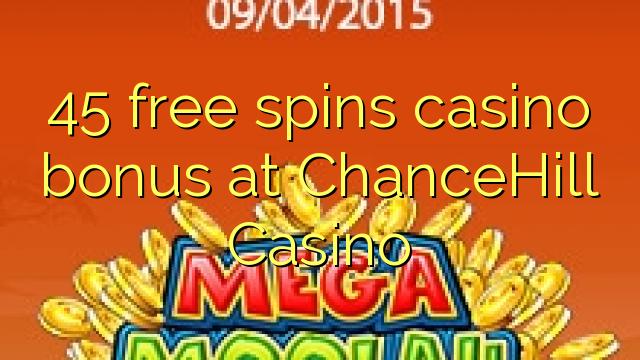 45 pulsuz ChanceHill Casino casino bonus spins