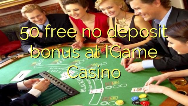 50 percuma tiada bonus deposit di IGame Casino