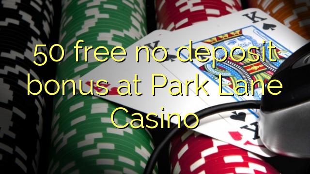 50 δωρεάν μπόνους κατάθεσης στο καζίνο του Park Lane