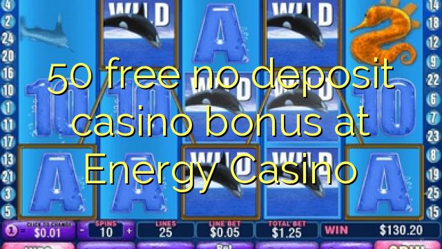 50 miễn phí không có tiền gửi casino tại Energy Casino
