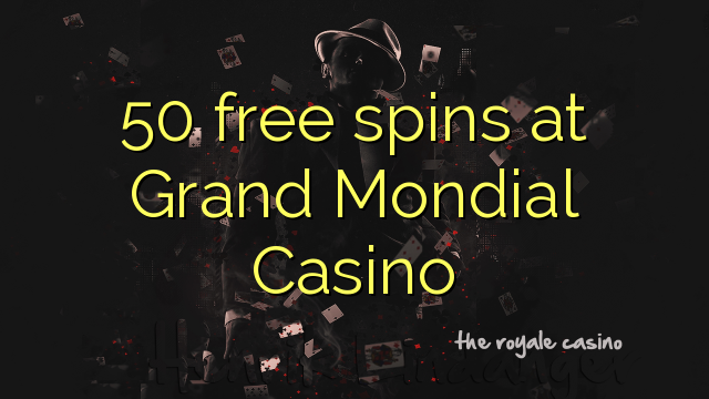 grand casino 50 free spins