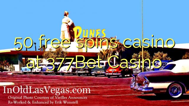50 casino percuma di Casino 377Bet