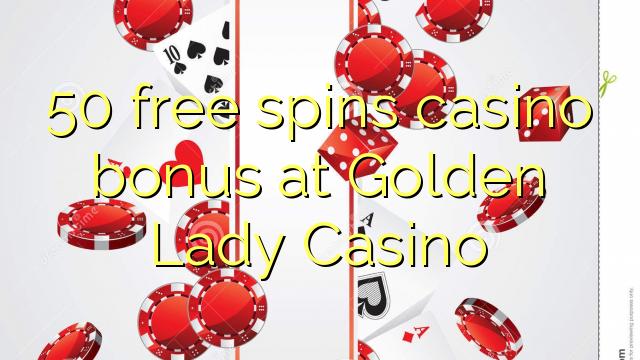 50 pulsuz Golden Lady Casino casino bonus spins
