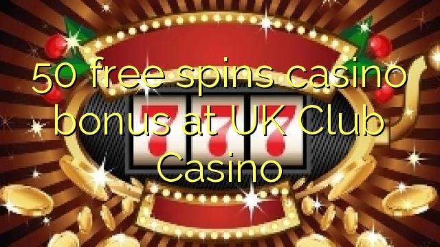 50 free spins uk casino
