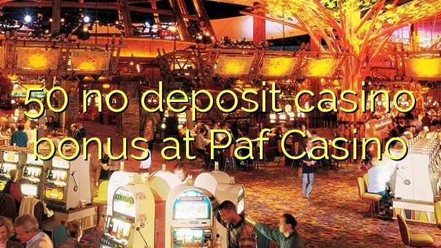 50 no deposit casino bonus at Paf Casino