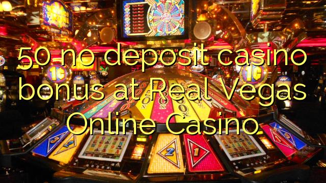 Bonus 50 bez kasyna w kasynie Real Vegas Online Casino
