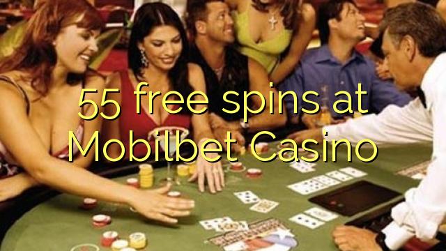55 darmowe spiny w kasynie Mobilbet