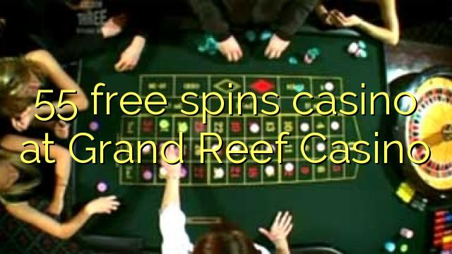 Grand Reef Casino-da 55 pulsuz casino casino