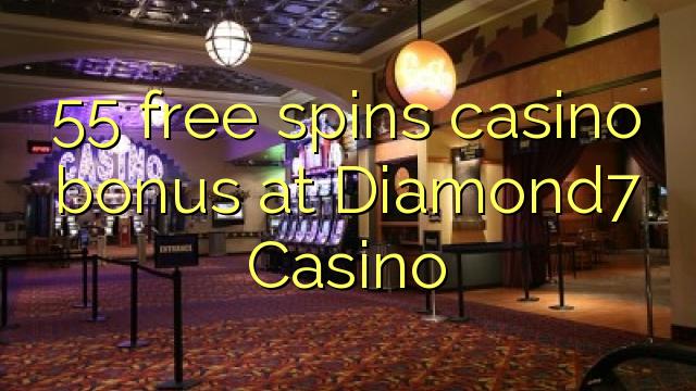 55 озод spins бонуси казино дар Diamond7 Казино