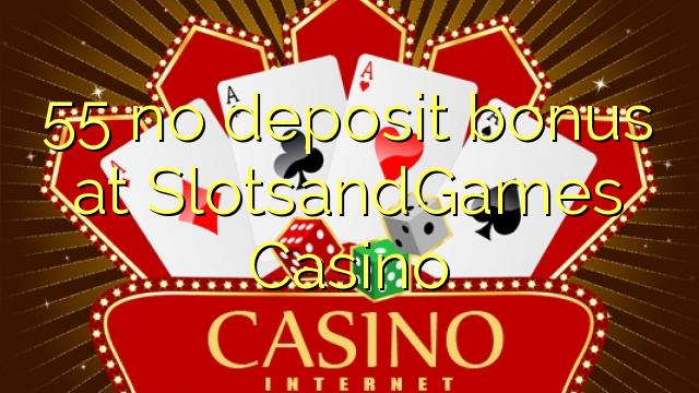 55 нест бонус амонатии дар SlotsandGames Казино