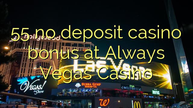 55 ingen insättning kasino bonus på Always Vegas Casino