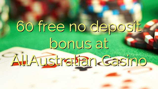 AllAustralian Casino heç bir depozit bonus pulsuz 60