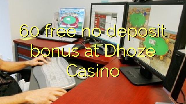 60 libirari ùn Bonus accontu à Dhoze Casino