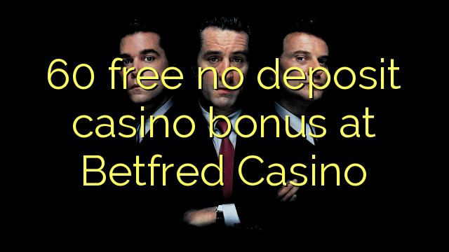 Betfred Casino-da 60 pulsuz depozit qazanmaq bonusu yoxdur