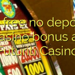 60 free no deposit casino bonus at Futuriti Casino