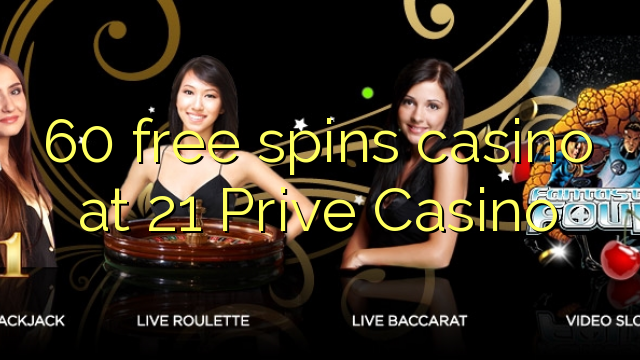 prive casino 60 free spins