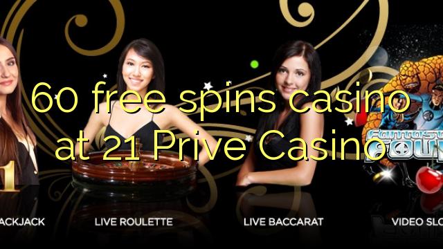 21 casino 60 free spins
