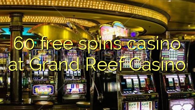 Grand Reef Casino-da 60 pulsuz casino casino