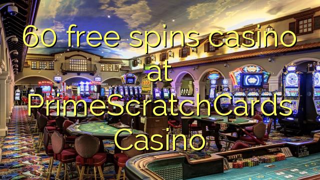 60 tasuta keerutab kasiino PrimeScratchCards Casino