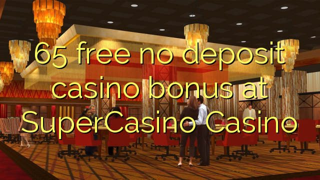 super casino 10 free no deposit