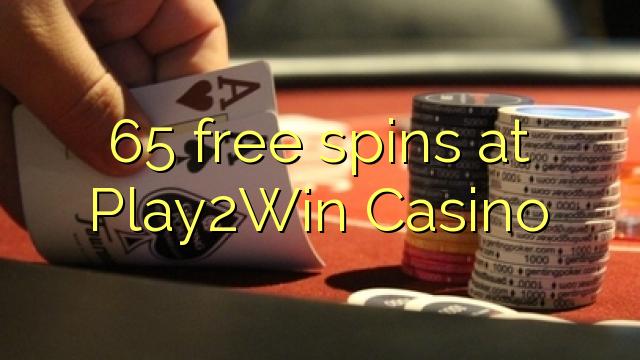 65 spins bébas dina Play2Win Kasino