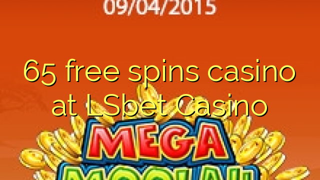 65 bébas spins kasino di LSbet Kasino
