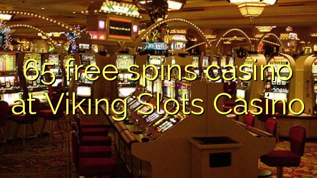 65 free spins casino at Viking Slots Casino