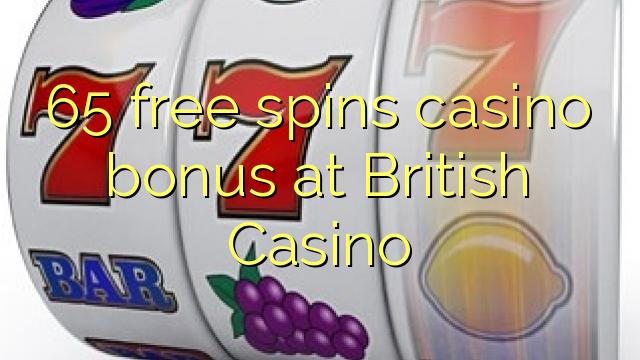 65 bepul Britaniya Casino kazino bonus Spin