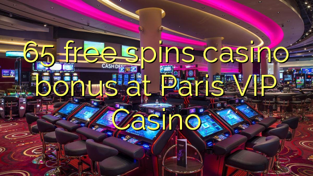 paris vip casino bonus code 2019
