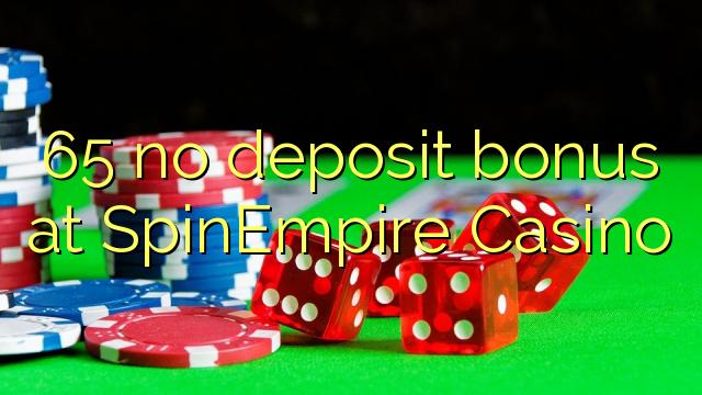 65 ingen insättningsbonus på SpinEmpire Casino
