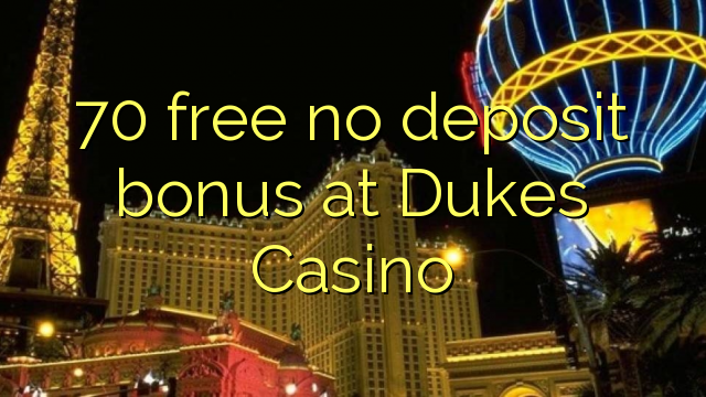 Non deposit bonus ad Casino dux 70 liberate