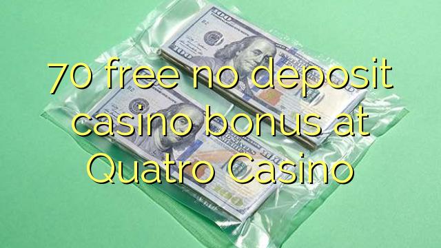 70 gratis ingen insättning casino bonus på Quatro Casino