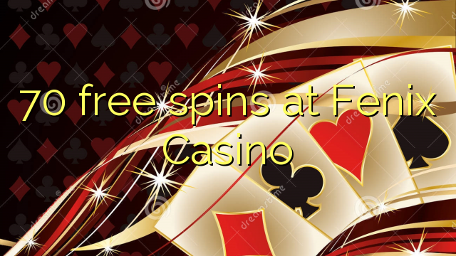 Fenix Casino-da 70 pulsuz spins