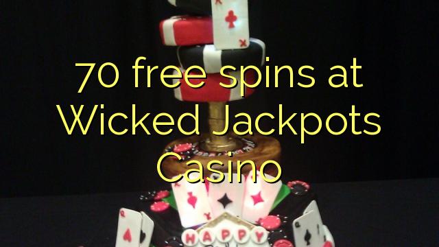 Wicked Jackpotlar Casino 70 bedava oyun