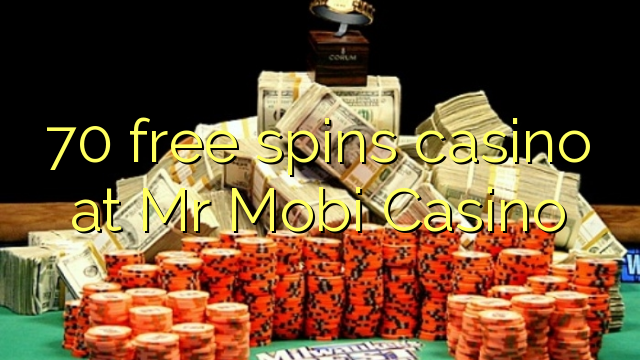 70 gratis spinnekop casino by mnr Mobi Casino