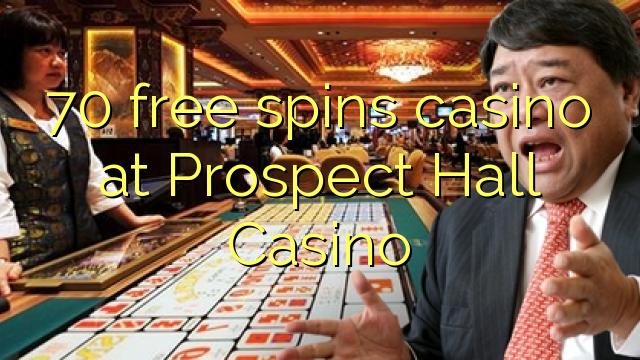 70 free spins casino at Prospect Hall Casino