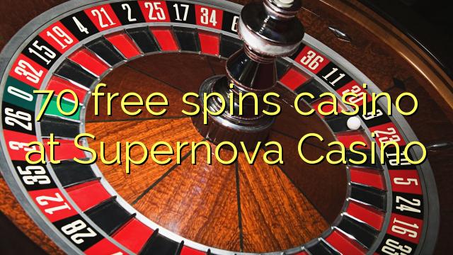 70 free spins casino at Supernova Casino