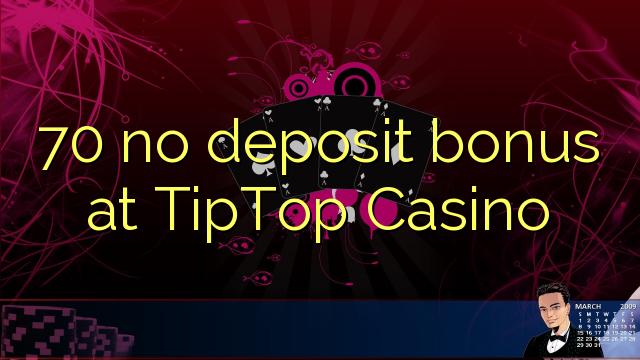 70 euweuh deposit bonus di TipTop Kasino