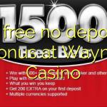 75 free no deposit bonus at Wayne Casino