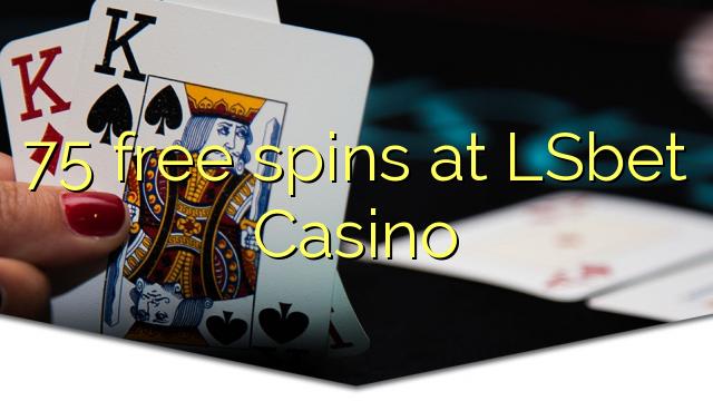 LSbet Casino 75 pulsuz spins