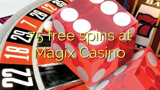75 spins senza à Magix Casino