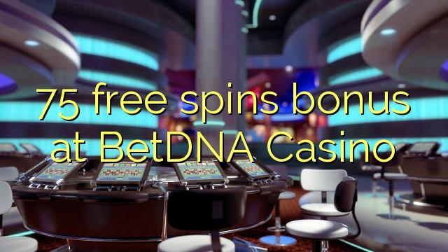 75 озод spins бонус дар BetDNA Казино
