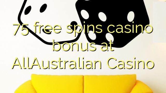 75 pulsuz AllAustralian Casino casino bonus spins
