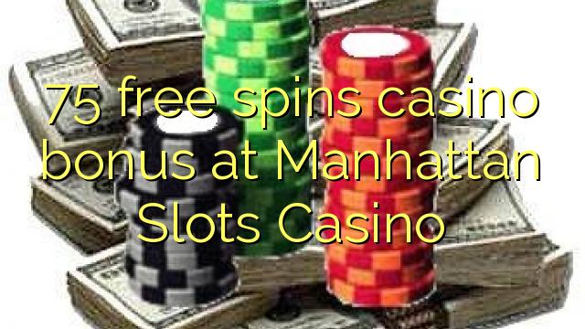 75 وړيا په منهاټن Slots بک بک بونس جنراټور