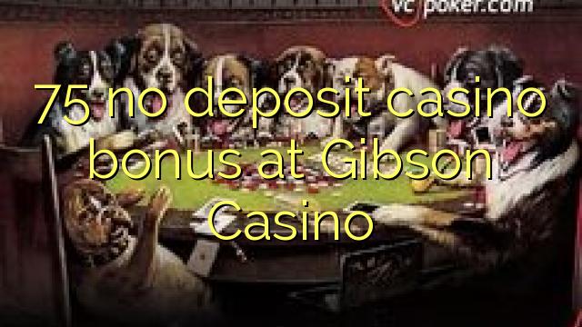 gibson casino no deposit bonus 2019