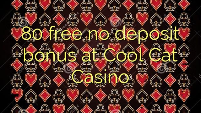 80 uwolnić bez depozytu w Cool Cat Casino