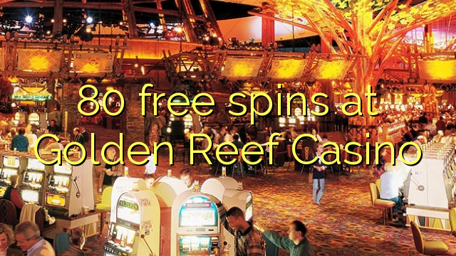 80 free spins at Golden Reef Casino