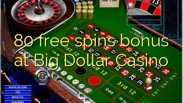 80 spins bébas bonus di Big Dollar Kasino