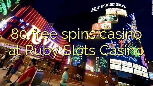 80 free spins casino at Ruby Slots Casino